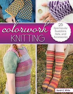 Book Giveaway: Colorwork Knitting by Sarah E. White