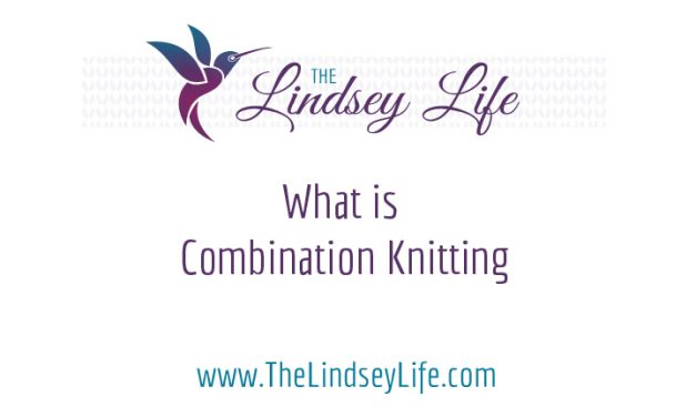 Combination Knitting – What is it?